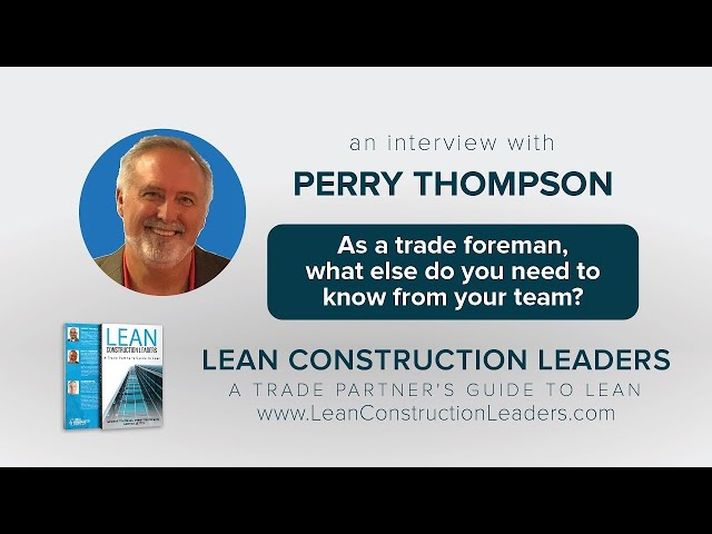 As a trade foreman, what else do you need to know from your team?