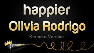 Olivia Rodrigo - happier (Karaoke Version)