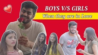 BOYS VS GIRLS - WHEN THEY ARE IN LOVE | Awanish Singh |