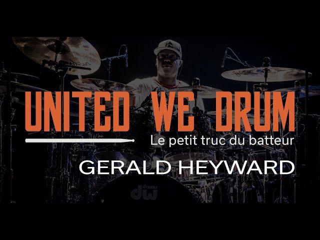 Gerald Heyward - United We Drum, le petit truc du batteur