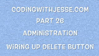 Wiring up Delete Button - #26 - CodingWithJesse.com