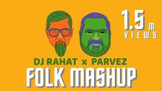 DJ Rahat x Parvez - Folk Mashup (DJ Nazmul Nayeem Remix)