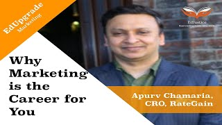 Why Marketing is the Career Option For You   Apurva Chamaria, CRO of RateGain   EdUpgrade