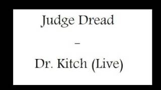 Judge Dread - Dr. Kitch (live)