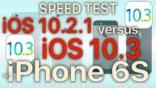 iphone 6s ios 10 3 with apfs build 14e277 vs ios 10 2 1 performance test