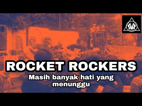 Rocket Rockers - Masih banyak hati yang menunggu