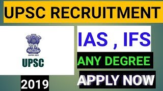 UPSC 2019 LATEST RECRUITMENT FOR IAS AND IFS POST APPLY NOW