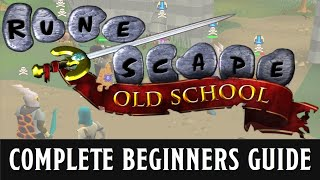 A beginners guide to Old School Runescape - 2019