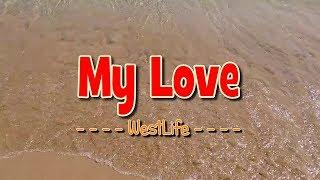 My Love - KARAOKE VERSION - As popularized by Westlife