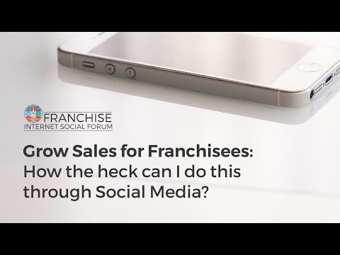 Grow Sales for Franchisees: How the heck can I do this through Social Media?