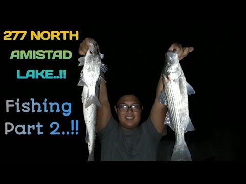 277 North.! Lake Amistad..!! Fishing Part 2..!!