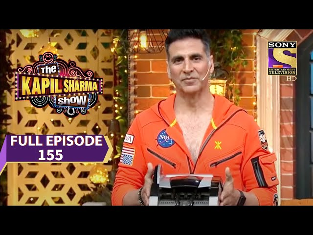 The Kapil Sharma Show Season 2- द कपिल शर्मा शो-Akshay To Be Honored With Gifts -Ep155 -Full Episode