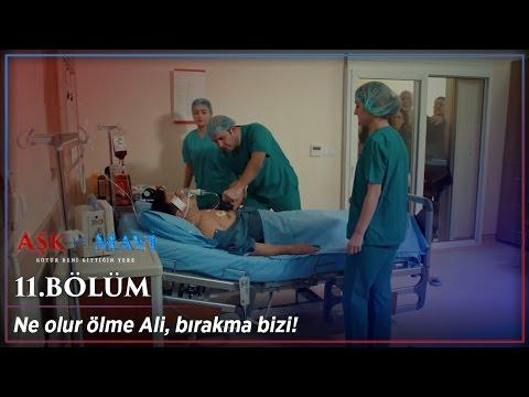 Aşk ve Mavi 11.Bölüm - Ali'ni ölüm kalım savaşı!