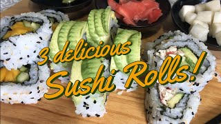 3 Delicious Sushi Rolls!   Make everyday a Sushi Day!