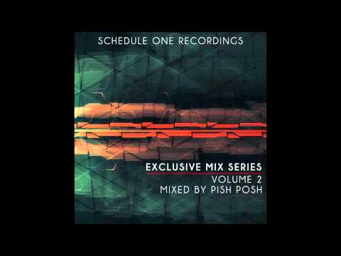 Schedule One Exclusive Mix Series Vol. 2 - Mixed By Pish Posh