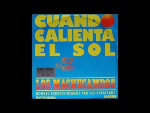 Los Machucambos  Cuando calienta el sol 1987