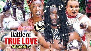 Battle Of True Love Season 2 - (New Movie) 2018 Latest Nigerian Nollywood Movie Full HD   1080p