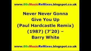 Never Never Gonna Give You Up (Paul Hardcastle Remix) - Barry White | 80s Club Mixes | 80s Dance Mix