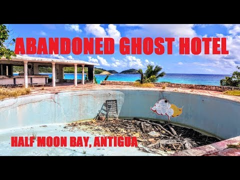 Ghost Hotel - Half Moon Bay Hotel - Antigua - Abandoned Resort