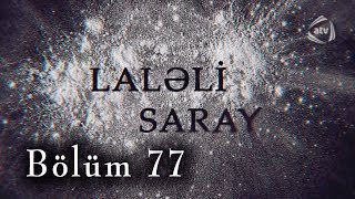 Laləli Saray (77-ci bölüm)