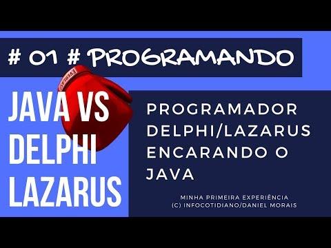 #01 - Programando: Java vs Delphi / Lazarus
