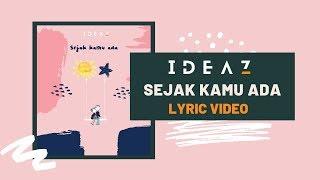 Ideaz - Sejak Kamu Ada (Official Lyric Video)