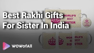 Best Rakhi Gifts For Sister In India: Complete List With Features, Price Range & Details