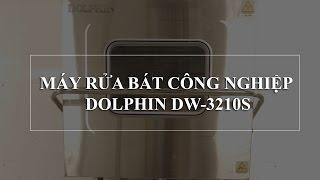 Giới thiệu máy rửa bát công nghiệp Dolphin | Cách sử dụng và vệ sinh máy rửa bát
