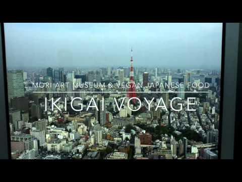 Mori Art Museum & Vegan Japanese Food | Ikigai Voyage