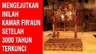 Mengejutkan Inilah Kamar Fir'aun setelah 3000 tahun terkunci