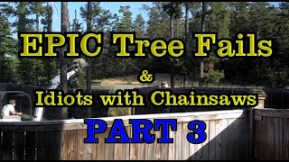 PART 3 - EPIC tree fails around the world compilation & IDIOTS with chainsaws