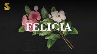 Bryan Mg - Felicia (Prod. GIDEONITE)