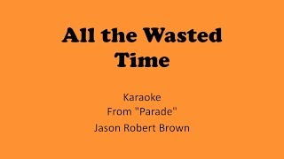 """All The Wasted Time"" Karaoke - TIG Music (""Parade"" Cover)"