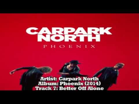 Carpark North | 07-Better Off Alone (with lyrics) from the album
