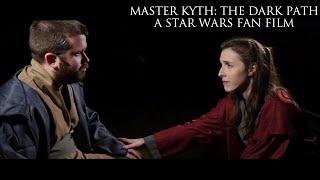 Master Kyth: The Dark Path - A Star Wars Fan Film