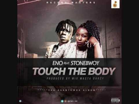 Eno - Touch The Body Ft. Stonebwoy (Official Audio  2016)
