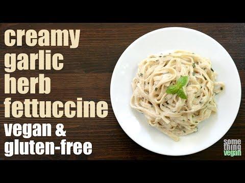 Creamy Garlic Herb Fettuccine (vegan & Gluten-free) Something Vegan