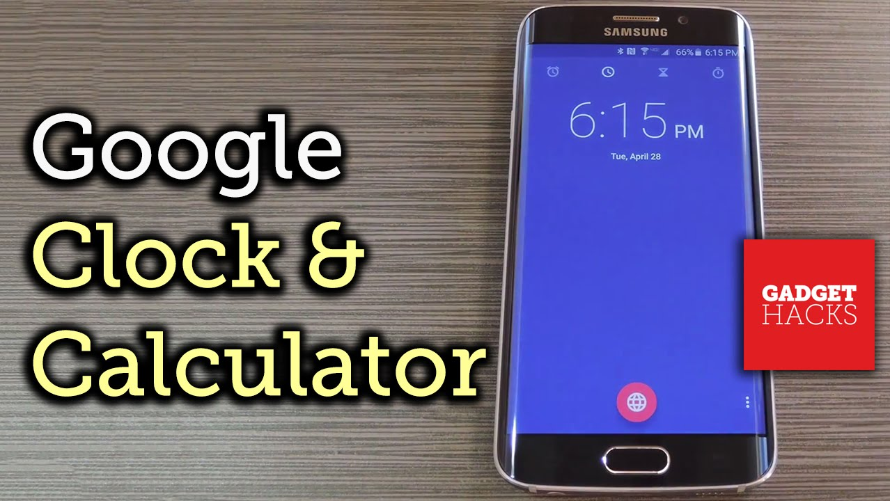 Install the Google Clock & Calculator Apps on Your Galaxy S6 [How-To]