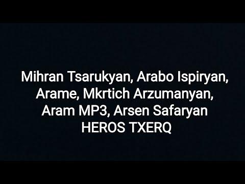 Mihran Tsarukyan, Arabo Ispiryan, Arame, Mkrtich Arzumanyan, Aram MP3, Arsen Safaryan - HEROS TXERQ