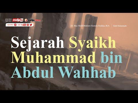 Ceramah Agama Islam: Sejarah Syaikh Muhammad bin Abdul Wahhab - Ustadz Dr. Firanda Andirja, M.A.