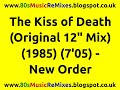 "watch he video of The Kiss of Death (Original 12"" Mix) - New Order 