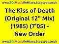 "The Kiss of Death (Original 12"" Mix) - New Order | Bernard Sumner | 80s New Wave | British 80s Bands"