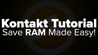 Kontakt Tutorial: Save TONS of RAM with this Trick!!