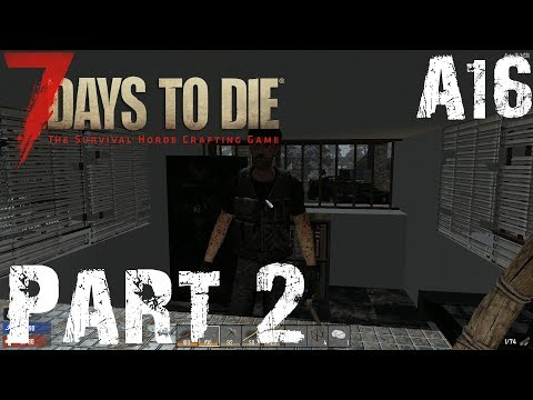 BARTER IS NOT SO EASY ANY MORE! | 7 Days To Die A16 | Part 2