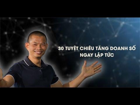 3O Tuyệt chiêu gia tăng doanh số ngay lập tức - Chuyên gia Phạm Thành Long