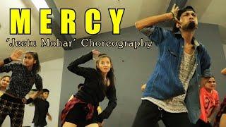 MERCY | BADSHAH | LAUREN | JEETU MOHAR | CHOREOGRAPHY | DANCE COVER