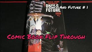 Comic Book Flip Through # 32 - Once & Future # 1