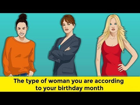 The Type Of Woman You Are According To Your Birthday Month