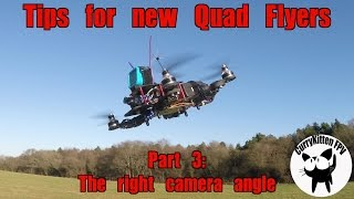 FPV Tutorial: Tips for new quad Flyers Part 3 - Camera angle