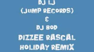 Repeat youtube video DJ LJ & DJ BOD DIZZEE RASCAL HOLIDAY BASSLINE REMIX